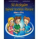 Să dezlegăm tainele textelor literare. Clasa a IV-a. Semestrul 1. AL L4AL1