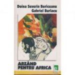 Arzand pentru Africa - Doina Severin Boriceanu