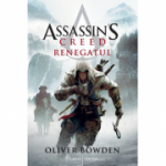 Assassin's Creed (#5). Renegatul - Oliver Bowden