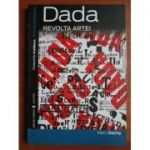 Dada, Revolta Artei - Marc Sachy