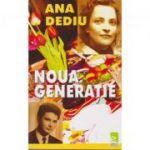 Noua generatie - Ana Dediu