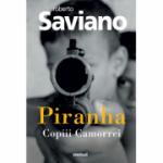 Piranha: Copiii Camorrei - Roberto Saviano