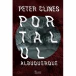 Portalul Albuquerque - Peter Clines