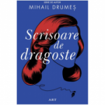 Scrisoare de dragoste - Mihail Drumeș
