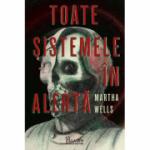 Toate sistemele în alertă - Martha Wells