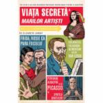 Viața secretă a marilor artiști - Elizabeth Lunday