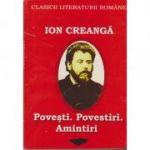 Povesti, povestiri, amintiri (clasicii literaturii romane) - Ion Creanga