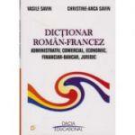 Dictionar roman-francez administrativ, comercial, economic, financiar-bancar. juridic - Vasile Savin