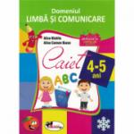 Domeniul LIMBA SI COMUNICARE. Caiet 4-5 ani