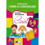 Domeniul LIMBA SI COMUNICARE. Caiet pentru 5-6 ani