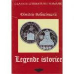 Legende istorice (clasicii literaturii romane) - Dimitrie Bolintineanu