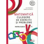 Matematica. Culegere de exercitii si probleme pentru clasa a V-a