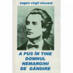 A pus in tine Domnul nemargini de gandire - Eugen Virgil Nicoara