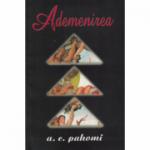 Ademenirea - A. C. Pahomi
