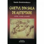 Caietul din sala de asteptare - Vasile Smarandescu