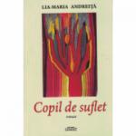 Copil de suflet - Lia Maria Andreita