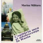Copilaria mea si adolescenta in Rusia - Mariana Militaru