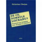 De ce, domnule Liiceanu? - Octavian Chetan