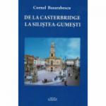 De la Casterbridge la Silistea-Gumesti - Cornel Basarabescu