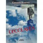 Decolarea - Caraman Dumitru