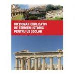 Dicționar explicativ de termeni istorici. Pentru uz școlar