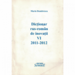Dictionar rus-roman de inovatii VI 2012 - 2012 - Maria Dumitrescu
