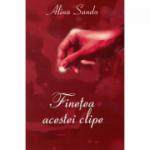 Finetea acestei clipe - Alina Sandu