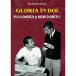 Gloria in doi, Puiu Ionescu si Nichi Dumitriu - Dumitru Graur