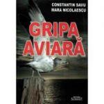 Gripa aviara - Constantin Savu, Mara Nicolescu