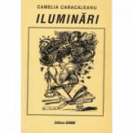 Iluminari - Camelia Caracaleanu
