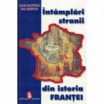 Intamplari stranii din istoria Frantei - Louis Pauwels, Guy Breton