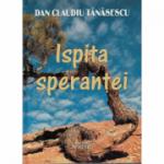 Ispita sperantei - Dan Claudiu Tanasescu