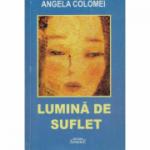 Lumina de suflet - Angela Colomei
