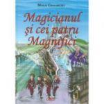 Magicianul si cei patru Magnifici, Mihai Gheorghe