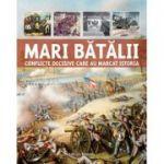 Mari bătălii – Conflicte decisive