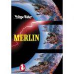 Merlin si cunoasterea lumii - Philippe Walter