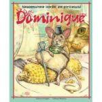 Neasemuitele isprăvi ale șoricelului Dominique