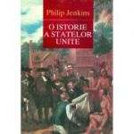O Istorie A Statelor Unite - Philip Jenkins