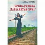 Operatiunea,, Margarethe Zwei ' - Mihai Opris