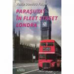 Parasutat in Fleet Street Londra - Vasile Dumitru Fulger