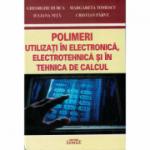 Polimeri utilizati in electronica, electrotehnica si in tehnica de calcul - Colectiv