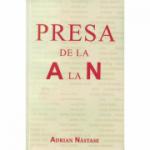 Presa de la A la N - Adrian Nastase