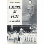 Umbre si fum (cuvinte) - Maria Malina