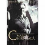 Universul unui mare artist, Marcel Chirnoaga - Monica Cerchez Chirnoaga