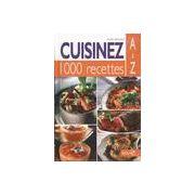 Cuisinez 1000 recettes A ă Z