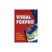 Visual Fox Pro. Ghidul dezvoltarii aplicatiilor profesionale