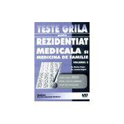 Teste grila pentru Rezidentiat - Medicala si medicina de familie Vol. 2