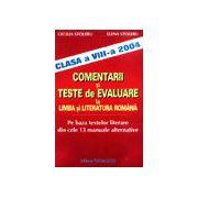 Comentarii si teste de evaluare la Limba si literatura romana (Clasa a VIII-a 2004)