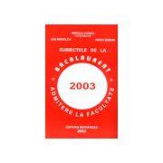 Subiectele de la bacalaureat si admitere la facultate 2003
