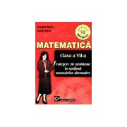 Secretele matematicii Clasa a VII-a - Culegere de probleme in sprijinul manualelor alternative